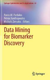 Data Mining for Biomarker Discovery - Panos M. Pardalos Petros Xanthopoulos Michalis Zervakis