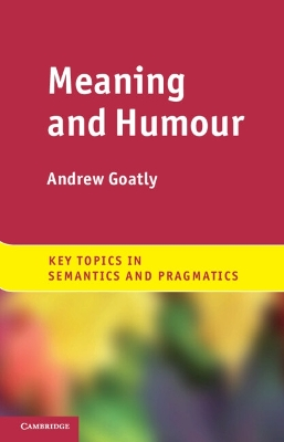 Meaning and Humour - Andrew Goatly