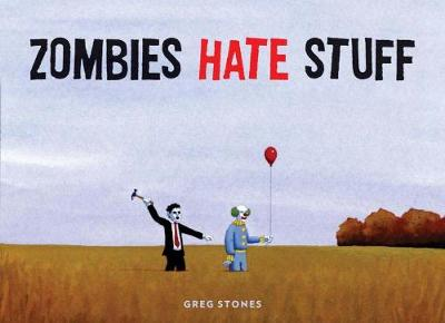 Zombies Hate Things - Greg Stones