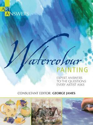Art Answers: Watercolour Painting - George James
