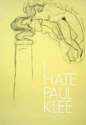 I Hate Paul Klee - Robert Fleck