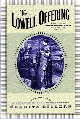 The Lowell Offering - Benita Eisler