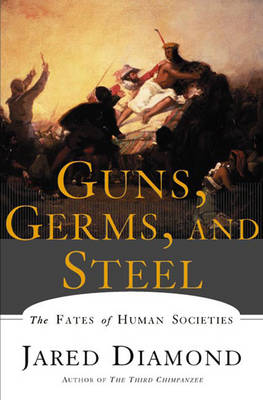Guns, Germs and Steel - Jared M. Diamond