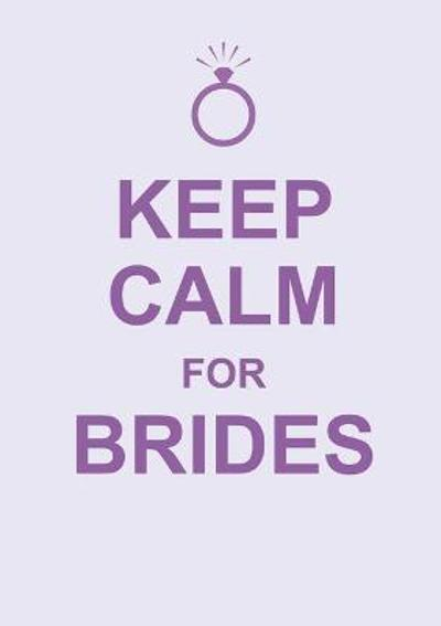 Keep Calm for Brides -