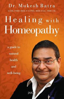 Healing with Homeopathy - Batra, Dr. Mukesh