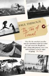 The tao of travel - Paul Theroux