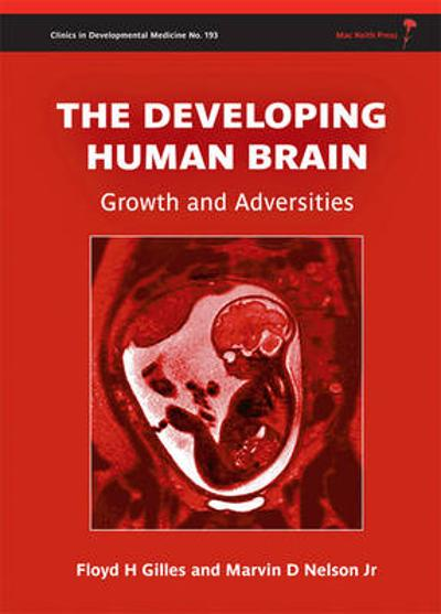 The Developing Human Brain - Floyd Harry Gilles