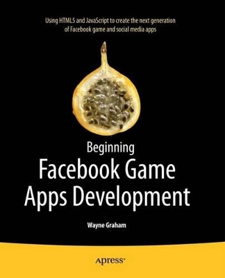 Beginning Facebook Game Apps Development - Wayne Graham