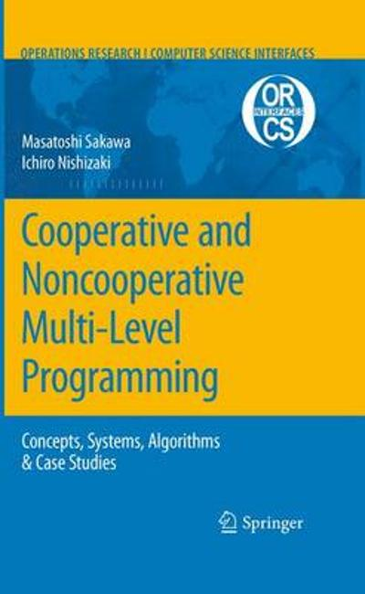 Cooperative and Noncooperative Multi-Level Programming - Masatoshi Sakawa