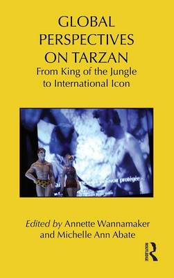 Global Perspectives on Tarzan - Annette Wannamaker