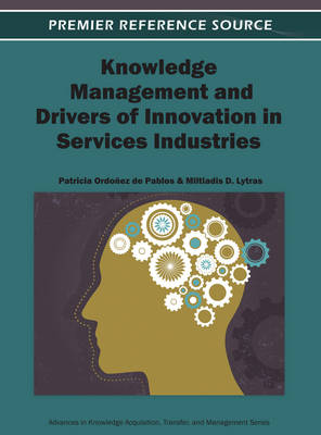 Knowledge Management and Drivers of Innovation in Services Industries - Ordonez de Pablos, Patricia