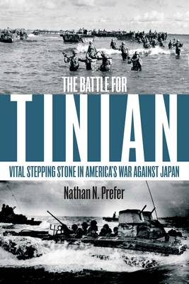 The Battle for Tinian - Nathan Prefer
