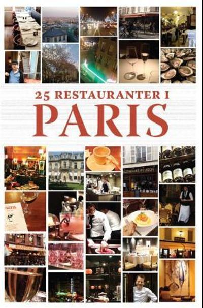 25 restauranter i Paris - Knut Stene-Johansen