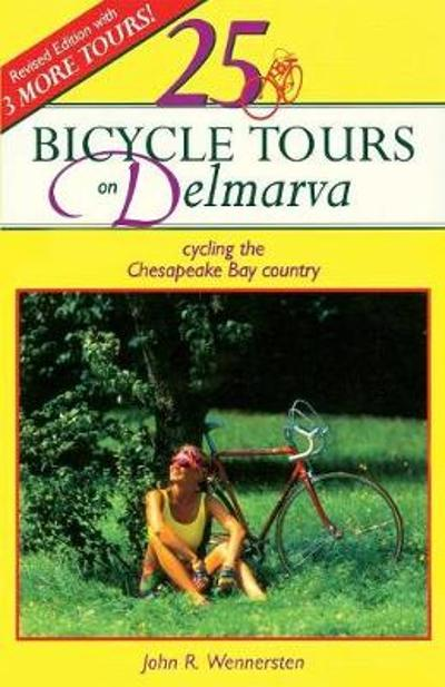 25 Bicycle Tours on Delmarva - John R. Wennersten