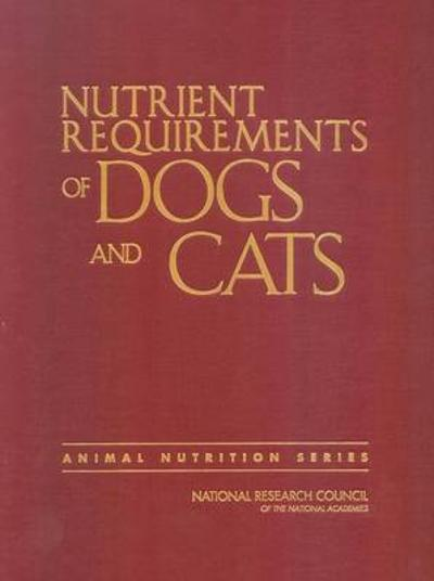 Nutrient Requirements of Dogs and Cats - Subcommittee on Dog and Cat Nutrition