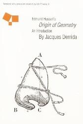 "Edmund Husserl's ""Origin of Geometry"" - Jacques Derrida John P. Leavey"