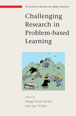 Challenging Research in Problem-based Learning - Maggi Savin-Baden