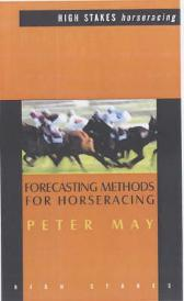 Forecasting Methods for Horseracing - Peter May