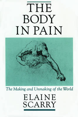 The Body in Pain - Elaine Scarry