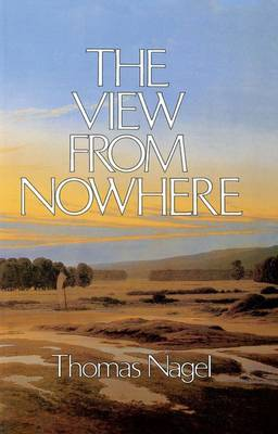 The View from Nowhere - Thomas Nagel