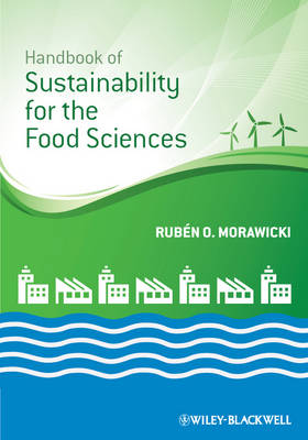 Handbook of Sustainability for the Food Sciences - Ruben O. Morawicki