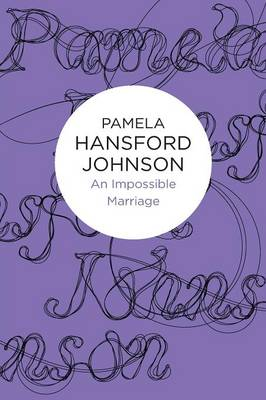 An Impossible Marriage - Pamela Hansford Johnson