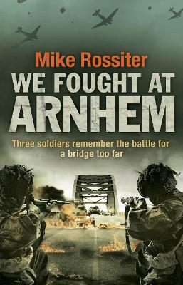 We Fought at Arnhem - 