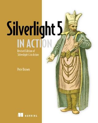 Silverlight 5 in Action - Pete Brown