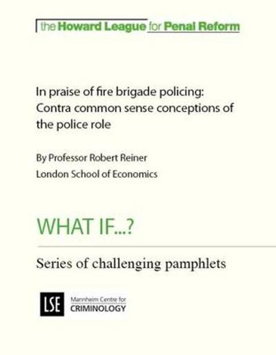 In Praise of Fire Brigade Policing -