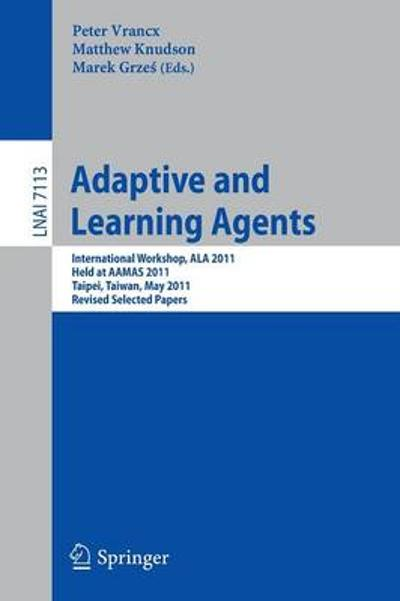 Adaptive and Learning Agents - Peter Vrancx