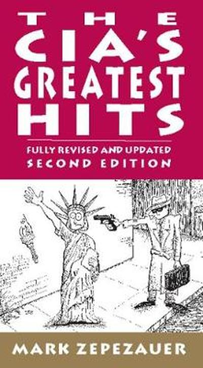 The CIA's Greatest Hits - Mark Zepezauer
