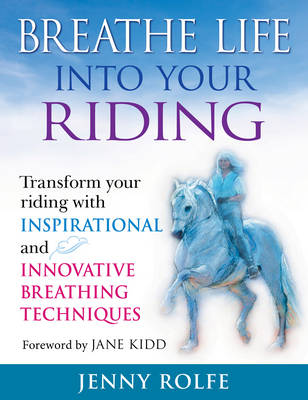 Breathe Life into Your Riding - Jenny Rolfe