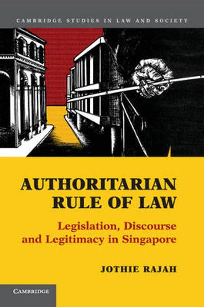 Authoritarian Rule of Law - Jothie Rajah