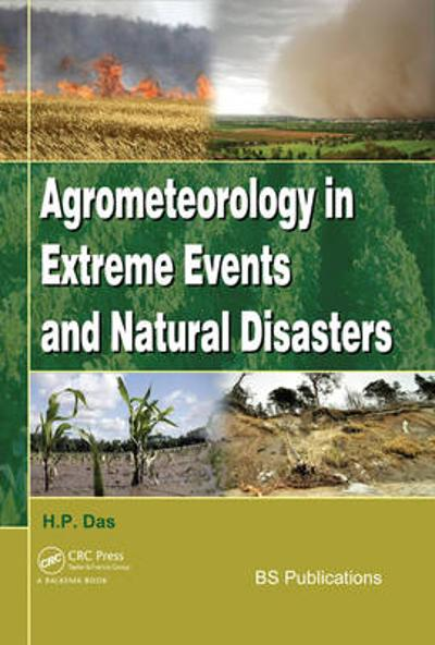 Agrometeorology in Extreme Events and Natural Disasters - Haripada P. Das