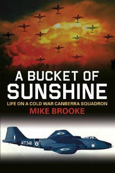 A Bucket of Sunshine - Wing Commander Mike Brooke