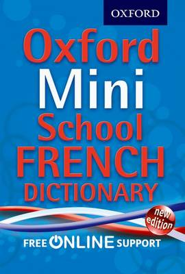 Oxford Mini School French Dictionary - Oxford Dictionaries