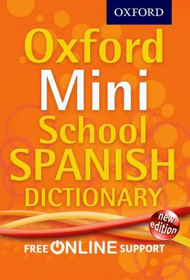 Oxford Mini School Spanish Dictionary - Oxford Dictionaries