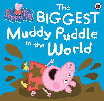 Peppa Pig: The BIGGEST Muddy Puddle in the World Picture Book - Peppa Pig