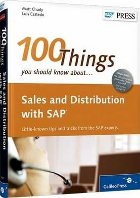 100 Things You Should Know About Sales and Distribution in SAP - Matt Chudy