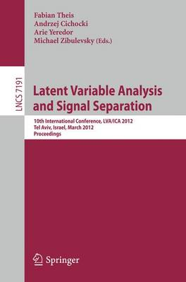 Latent Variable Analysis and Signal Separation - Fabian J. Theis