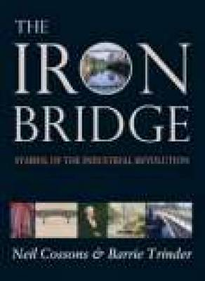 The Iron Bridge - Barrie Trinder