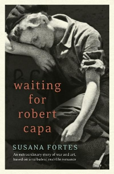 Waiting for Robert Capa - Susana Fortes