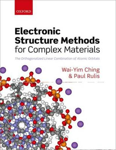 Electronic Structure Methods for Complex Materials - Wai-Yim Ching
