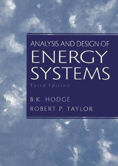 Analysis and Design of Energy Systems - B.K. Hodge