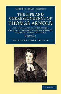 The Life and Correspondence of Thomas Arnold - Arthur Penrhyn Stanley