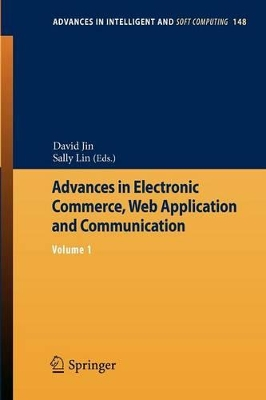 Advances in Electronic Commerce, Web Application and Communication - David Jin