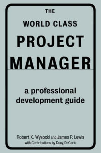 The World Class Project Manager - James Lewis