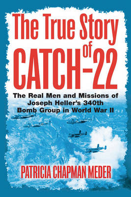 The True Story of Catch 22 - Patricia Chapman Meder