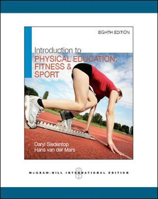 Introduction to Physical Education, Fitness, and Sport (Int'l Ed) - Daryl Siedentop