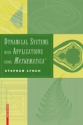 Dynamical Systems with Applications using Mathematica(R) - Stephen Lynch